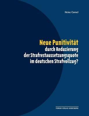 Neue Punitivitat Durch Reduzierung Der Strafrestaussetzungsquote Im Deutschen Strafvollzug? (Paperback)