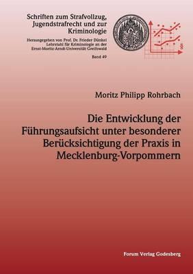 Die Entwicklung Der Fuhrungsaufsicht Unter Besonderer Berucksichtigung Der Praxis in Mecklenburg-Vorpommern (Paperback)
