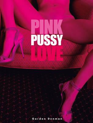 Pink Pussy Love (Hardback)