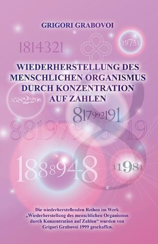 Wiederherstellung Des Menschlichen Organismus Durch Konzentration Auf Zahlen (German Edition) (Paperback)