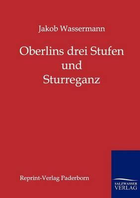 Oberlins Drei Stufen Und Sturreganz (Paperback)