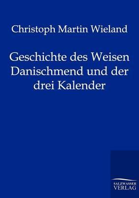 Geschichte Des Weisen Danischmend Und Der Drei Kalender (Paperback)
