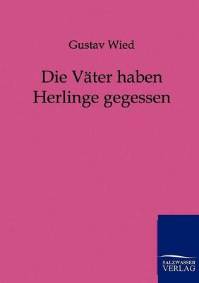 Die Vater Haben Herlinge Gegessen (Paperback)