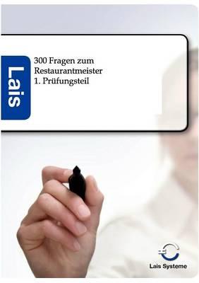 300 Fragen Zum Restaurantmeister - 1. Prufungsteil (Paperback)