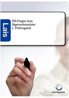 250 Fragen Zum Sagewerksmeister (Paperback)