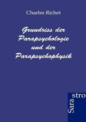 Grundriss Der Parapsychologie Und Der Parapsychophysik (Paperback)