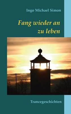 Fang Wieder an Zu Leben (Paperback)