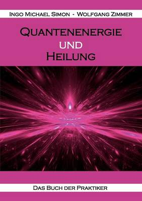 Quantenenergie Und Heilung (Paperback)