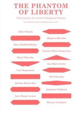Phantom of Liberty - Contemporary Art and the Pedagogical Paradox (Paperback)