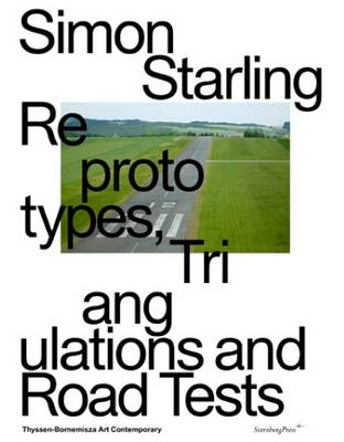 Simon Starling / Superflex - Reprototypes, Triangulations and Road Tests (Paperback)