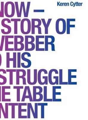 Keren Cytter - D.I.E. Now. the True Story of John Webber and His Endless Struggle (Hardback)
