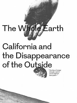 The Whole Earth - California and the Disappearance of the Outside (Paperback)