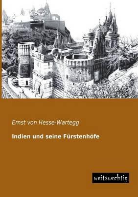 Indien Und Seine Furstenhofe (Paperback)