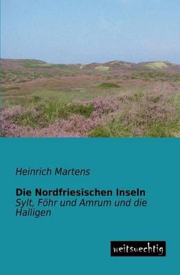 Die Nordfriesischen Inseln (Paperback)