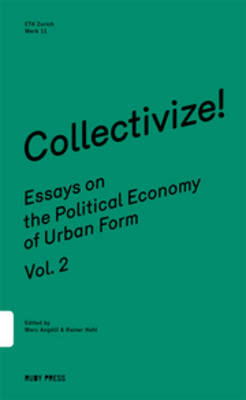 Collectivize! Essays on the Political Economy of Urban Form Vol.2 (Paperback)