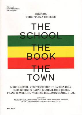 The School, the Book, the Town - Logbook of Ethiopia in a Timeline (Paperback)
