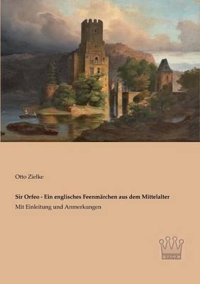 Sir Orfeo - Ein Englisches Feenmarchen Aus Dem Mittelalter (Paperback)