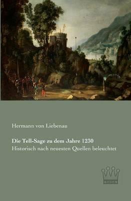 Die Tell-Sage Zu Dem Jahre 1230 (Paperback)