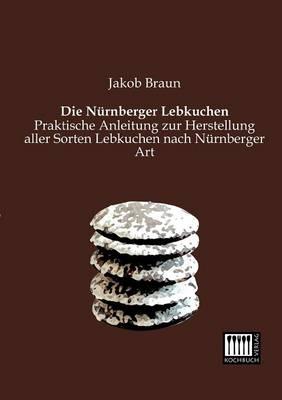 Die Nurnberger Lebkuchen (Paperback)