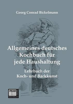 Allgemeines Deutsches Kochbuch Fur Jede Haushaltung (Paperback)
