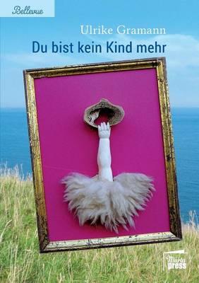 Du Bist Kein Kind Mehr (Paperback)