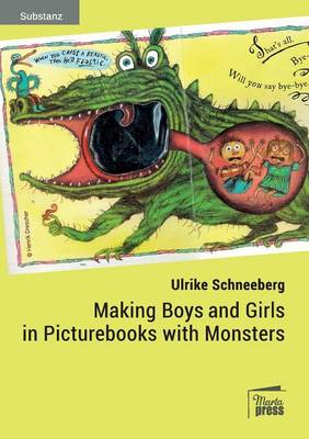 Making Boys and Girls in Picturebooks with Monsters (Paperback)