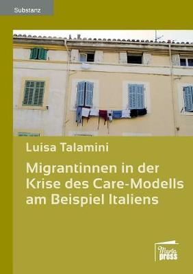 Migrantinnen in der Krise des Care-Modells am Beispiel Italiens (Paperback)