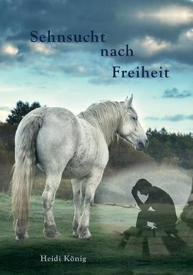 Sehnsucht Nach Freiheit (Paperback)