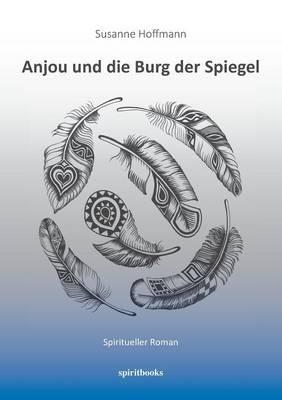 Anjou Und Die Burg Der Spiegel (Paperback)
