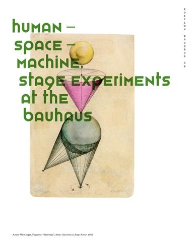 Human Space Machine: Stage Experiments at the Bauhaus - Edition Bauhaus 38 (Paperback)