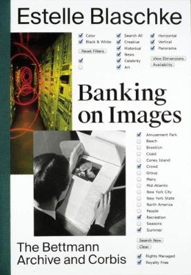 Banking on Images: From the Bettmann Archive to Corbis (Paperback)