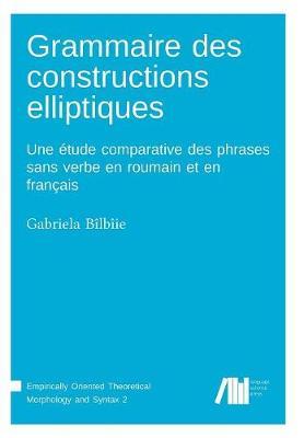 Grammaire Des Constructions Elliptiques (Paperback)