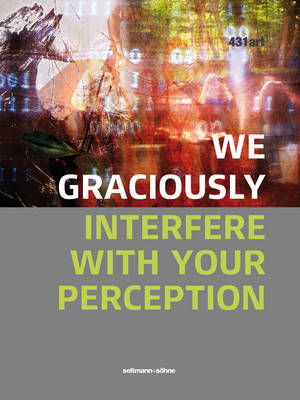 We Graciously Interfere with Your Perception (Hardback)