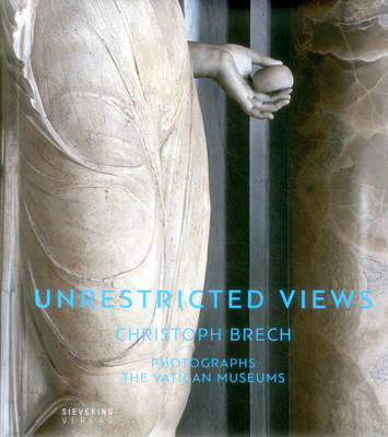 Unrestricted Views: Christoph Brech Photographs the Vatican Museums (Hardback)
