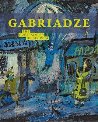 Gabriadse: The Poetpainter of Georgia (Hardback)