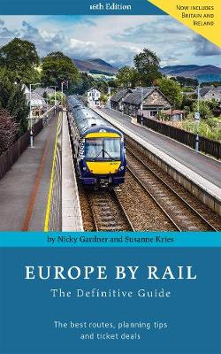 Europe By Rail: The Definitive Guide (Paperback)