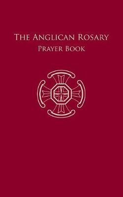 The Anglican Rosary (Paperback)