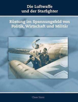 Die Luftwaffe Und Der Starfighter (Paperback)