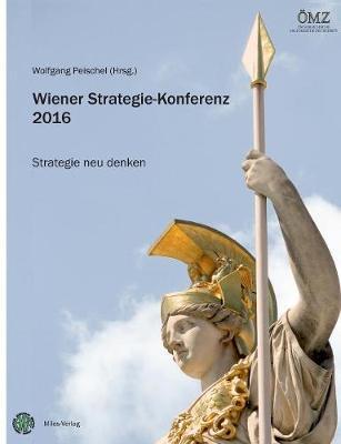 Wiener Strategie-Konferenz 2016 (Paperback)