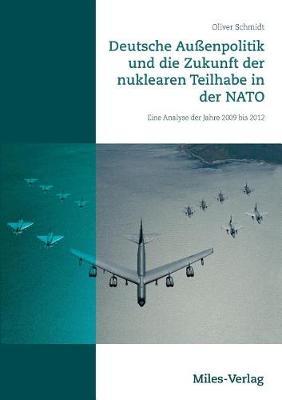 Deutsche Auenpolitik Und Die Zukunft Der Nuklearen Teilhabe in Der NATO (Paperback)