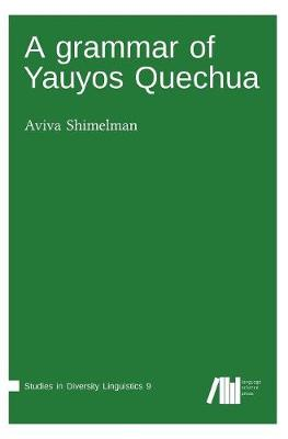 A Grammar of Yauyos Quechua (Hardback)