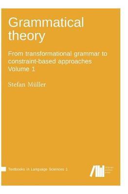 Grammatical Theory Vol. 1 (Hardback)