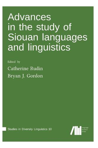 Advances in the Study of Siouan Languages and Linguistics (Hardback)