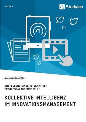Kollektive Intelligenz Im Innovationsmanagement (Paperback)