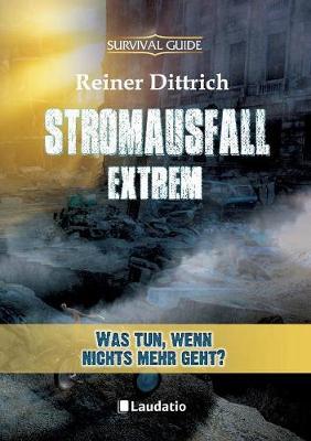 Stromausfall Extrem. Was Tun, Wenn Nichts Mehr Geht? (Paperback)