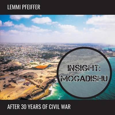 Insight: Mogadishu: After 30 Years of Civil War - Helpwith.Photos 0001 (Paperback)