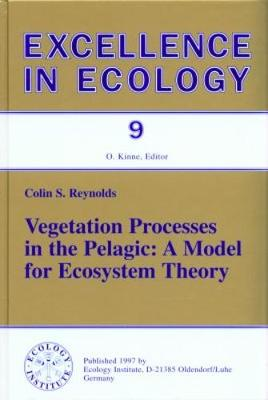 Vegetation Processes in the Pelagic: A Model for Ecosystem Theory - Excellence in Ecology 9 (Hardback)