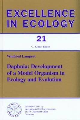 Daphnia: Development of a Model Organism in Ecology and Evolution - Excellence in Ecology 21 (Hardback)