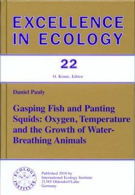 Gasping Fish and Panting Squids: Oxygen, Temperature and the Growth of Water Breathing Animals - Excellence in Ecology 22 (Hardback)