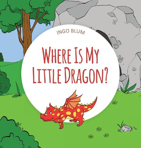 Where Is My Little Dragon: A Funny Seek-And-Find Book - Where Is... 2 (Hardback)